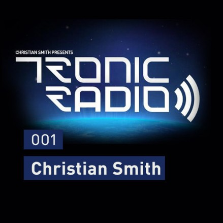Tronic Podcast 001 with Christian Smith