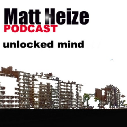 Matt Heize - Unlocked Mind Podcast