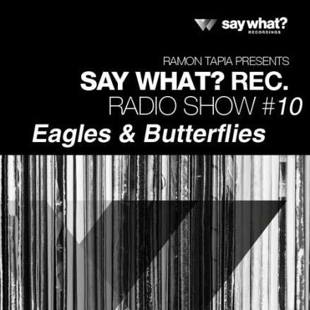 Say What? Podcast 010 with Eagles & Butterflies