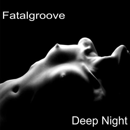 Deep Night | Fatalgroove